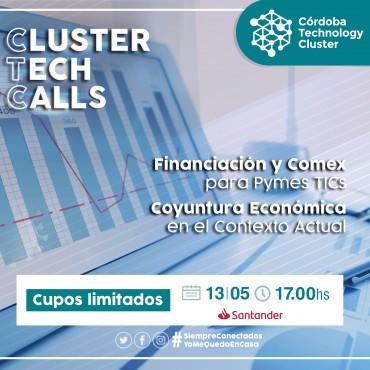13/05 [INVITACIÓN]: [Cluster Tech Calls]: Financiación y Comex para Pymes TICs