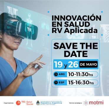 19/05 [INVITACIÓN]: Webinar: Argentina- Cataluña sobre Innovación en Salud y Realidad Virtual Aplicada