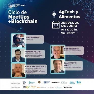 24/06 Ciclo de MeetUps+Blockchain ¿Cómo aplicar esta tecnología disruptiva en AgTech y Alimentos?