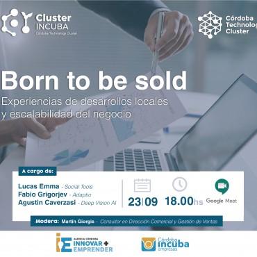 23/09 [INVITACIÓN] Panel - Born to be sold - Experiencias de desarrollos locales y escalabilidad