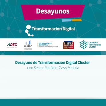 Desayuno Córdoba Technology Cluster con Sector Petróleo, Gas y Minería