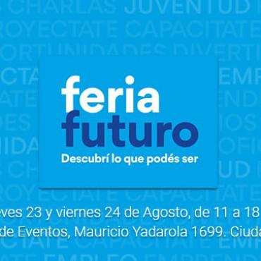 23 y 24/8 Feria Futuro. Descubrí lo que podes ser.